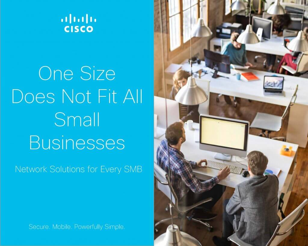 "Cisco SMB eBook | One Size Does Not Fit All Small Businesses | eBook about Cisco IT Networking for supporting the small businesses with the capacity of 500 users or fewer. The page count is 12+ PDF pages to be used as a presale communication tool to download from the Cisco Small Business website, social media pages, email and other venues. We want small business owners to know that Cisco understands their pain points as expressed in the working headline: ""One Size Does Not Fit All Small Businesses.""  We want to lead with a persona-driven message that SMB owners have a challenge ahead of them. These personas are SMB owners of 1) Startups 2) Small businesses expanding or adding branch offices, or 3) Small businesses optimizing their IT Network to accommodate a variety of needs: remote workers, global offices, collaboration, or other kinds of optimization."
