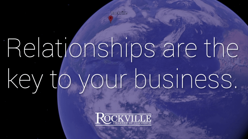Umbrella Message https://youtu.be/4ATI3SRaCUs  Relationships are the key to your business. Making them happen is the key to ours. We're the Rockville Chamber of Commerce. And we can't wait to  introduce you to the people, ideas, opportunities, resources that will propel you – and your organization – forward.   We're focused on Rockville.  So we can put your business where it belongs:  At the center of our world.  Your community is waiting to welcome you!
